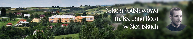 Szkoła Podstawowa im. ks. Jana Reca w Siedliskach
